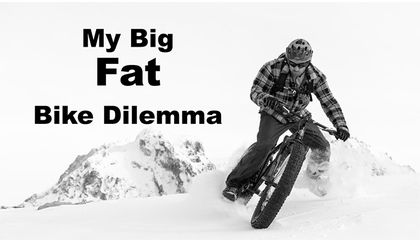 Read 'MY BIG FAT BIKE DILEMMA: The evolving specs and geometry of fatbikes'