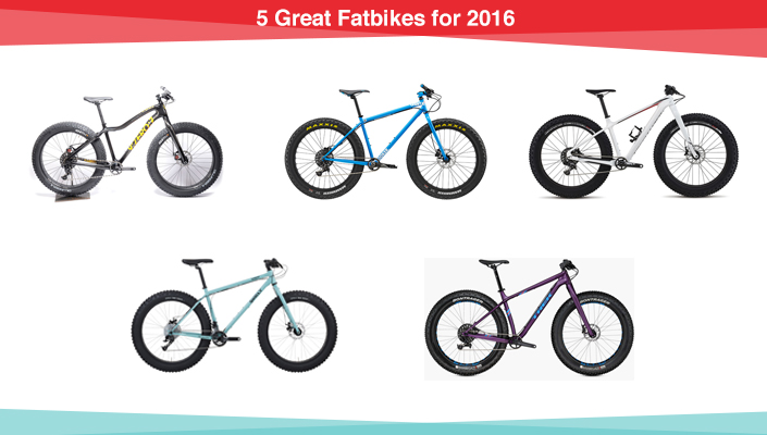 5 Great Fatbikes for 2016 from - Trek, Charge, Surly, 9:ZERO:7, and Specialized