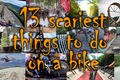 13 scariest things to do on a bike