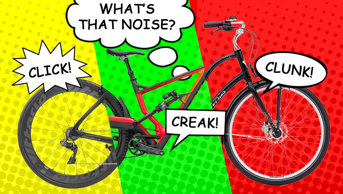 Clunk! Grind! Creak! Why is my bike making a noise?