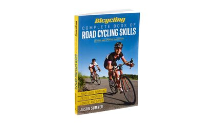 Bicycling: Complete Book of Road Cycling Skills